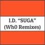 Suga (Wh0 Remixes)