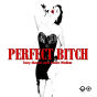 Perfect Bitch (Part Two)