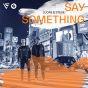 Say Something (Club Mixes)